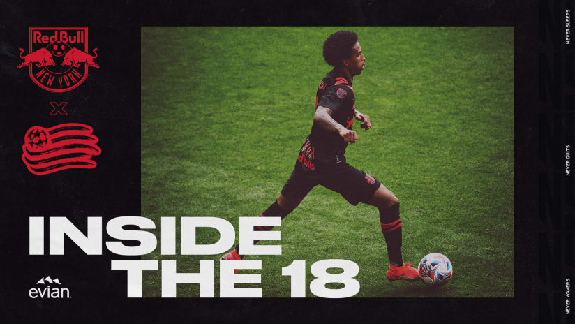 INSIDE THE 18, pres. by Evian: Red Bulls Look To Stop Revolution at Red Bull Arena