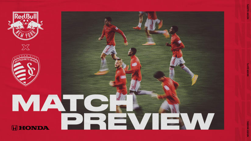MATCH PREVIEW, pres. by Honda: New York Opens 26th MLS Season Against Sporting KC at RBA