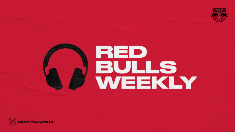 PODCAST | Red Bulls Weekly, Episode 21