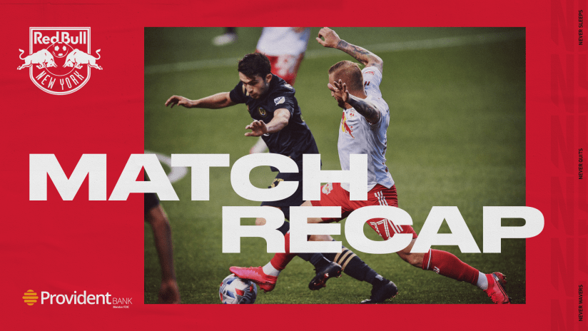 MATCH RECAP, pres. by Provident Bank: Red Bulls Lose, 1-0, in Philly